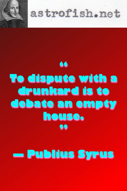 Dispute with a drunkard