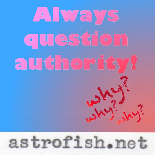 Always Question Authority
