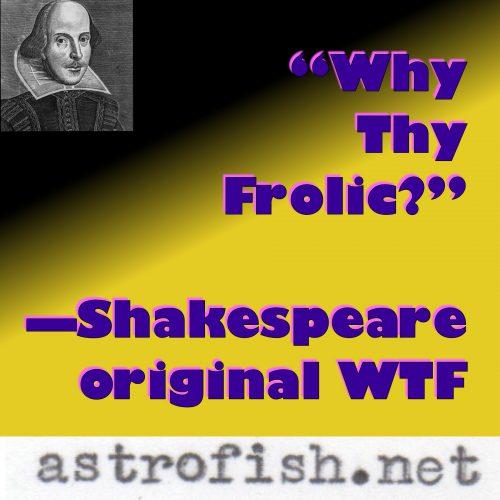 Shakespeare WTF