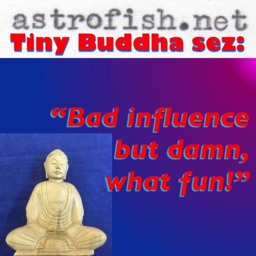 Bad Influence Buddha