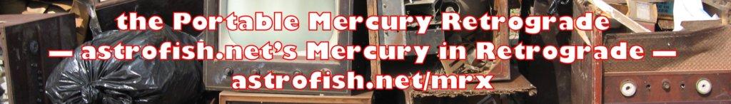 Portable Mercury Retrograde