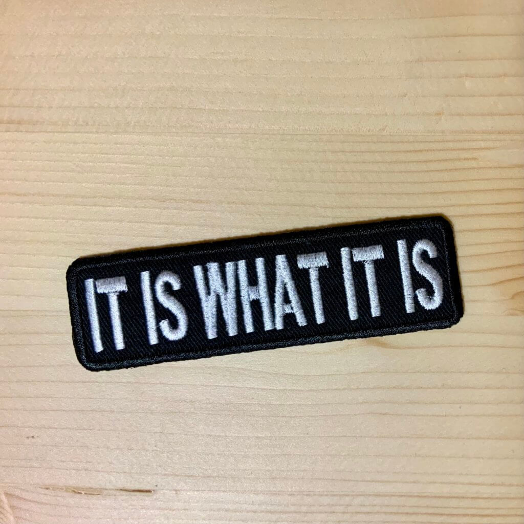 It is what